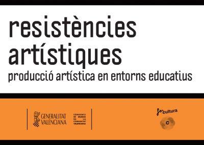 Residencia en RESISTÈNCIES ARTÍSTIQUES. PRODUCCIÓN ARTÍSTICA EN ENTORNOS EDUCATIVOS