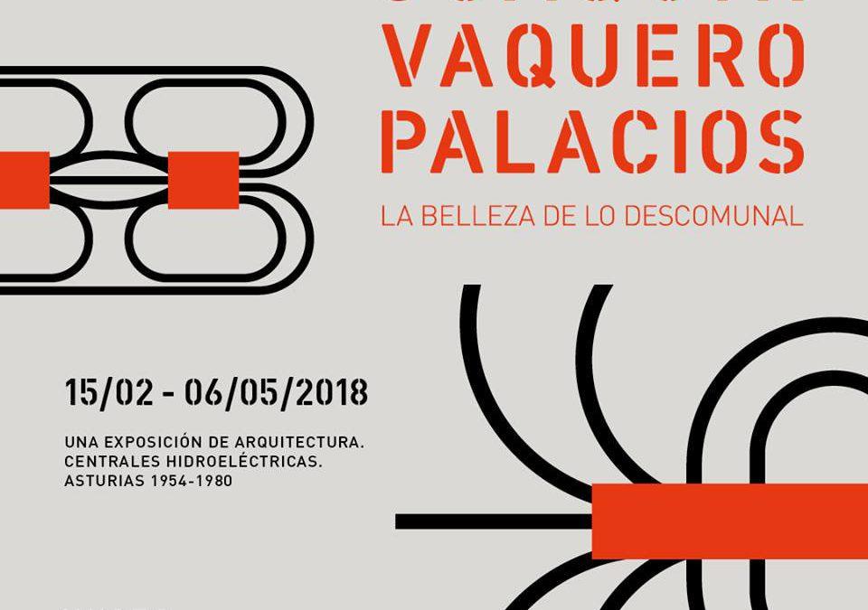 JOAQUIN VAQUERO PALACIOS. LA BELLEZA DE LO DESCOMUNAL